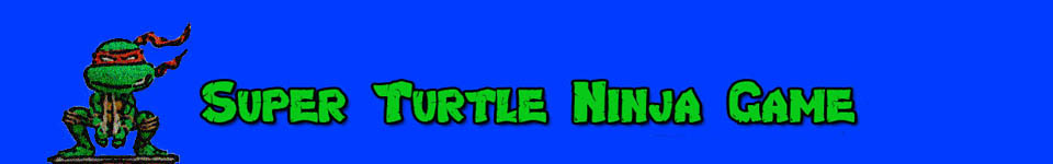 Super Turtle Ninja Game