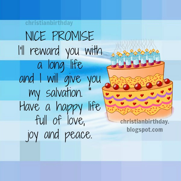Nice happy birthday card, free christian quote and card to share with a friend. Free christian image.