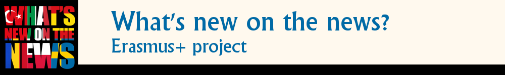 What's new on the news? Erasmus+ project