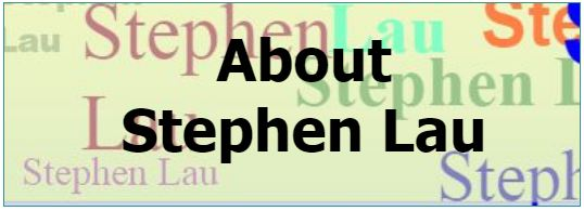 <b>ABOUT STEPHEN LAU</b>