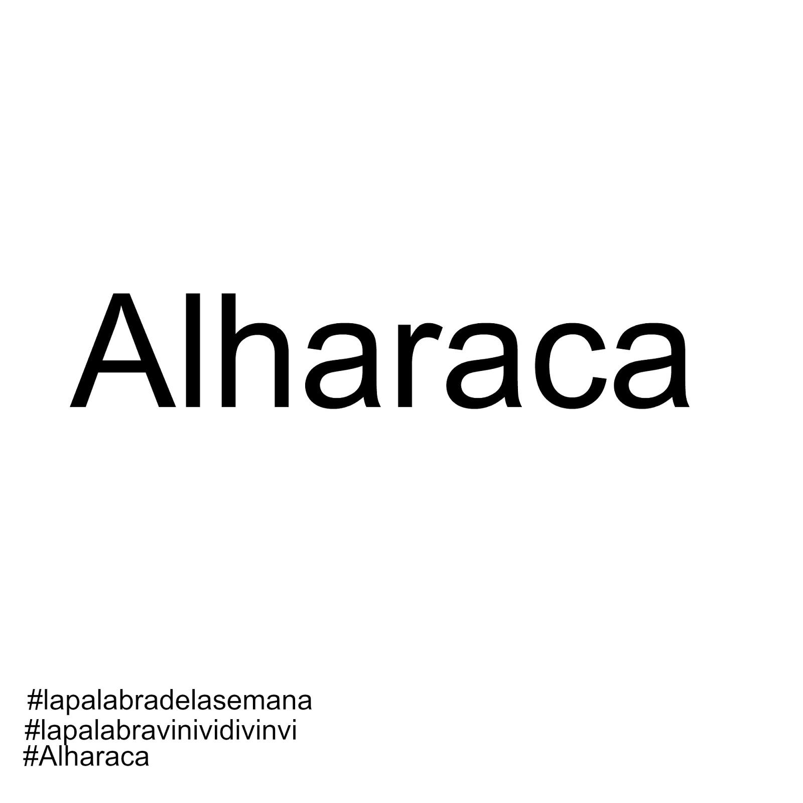La palabra de la semana: #alharaca #lapalabradelasemana #lapalabravinividivinvi