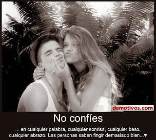Frases De Amor: No Confíes En Cualquier Palabra Cualquier Sonrisa Cualquier Beso Cualquier Abrazo
