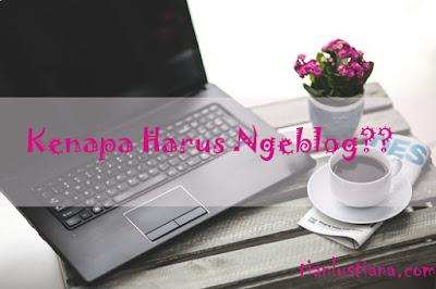 Kenapa Harus Nge Blog???