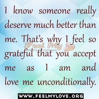 I know someone really deserve much better than me