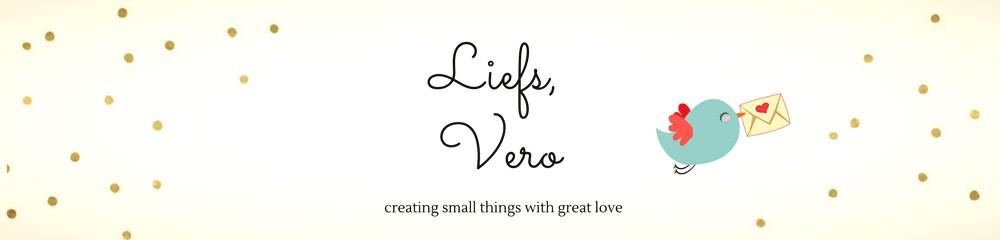 Liefs, Vero