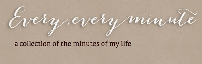 Every, every minute