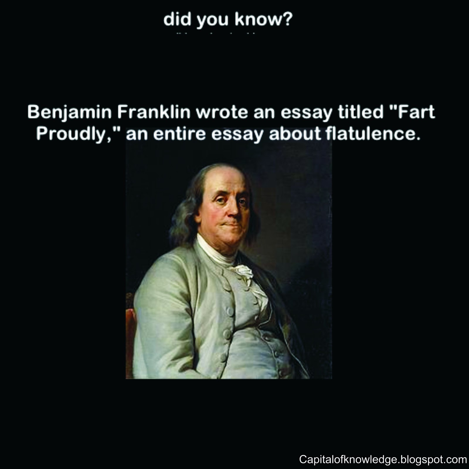 ben franklin farts essay Fart proudly (also called a is the popular name of a notorious essay about farts written by benjamin franklin c 1781 while he was franklin distributed.