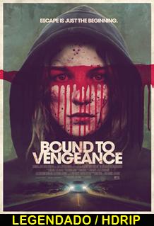 Assistir Bound To Vengeance Legendado 2015