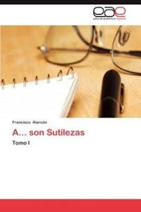 A...son Sutilezas tomo I de Francisco Alarcón