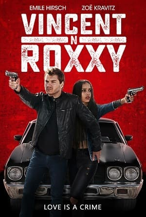 Filme Vincent e Roxxy - Cúmplices por Acidente 2017 Torrent