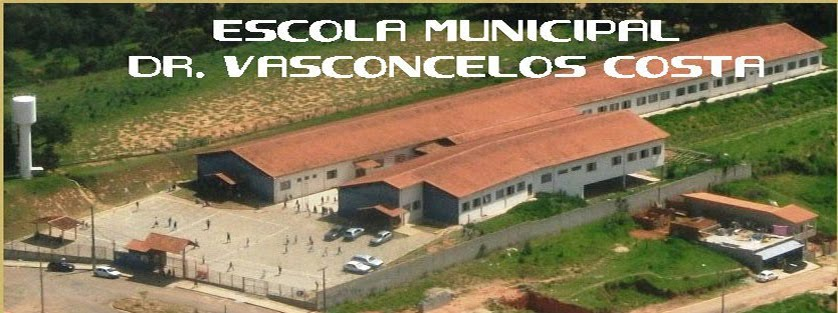 ESCOLA MUNICIPAL DR. VASCONCELOS COSTA