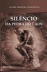 Silêncio da Pedra do Caos - Elizeu Moreira Paranaguá