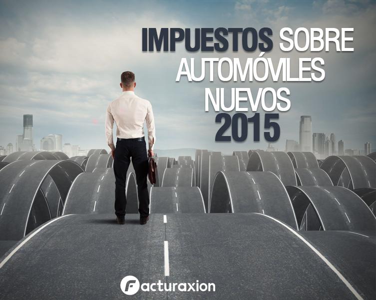 IMPUESTOS SOBRE AUTOMÓVILES NUEVOS 2015.