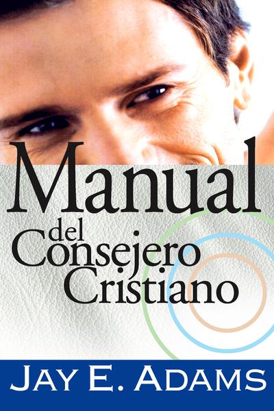 Jay E. Adams-Manual Del Consejero Cristiano-