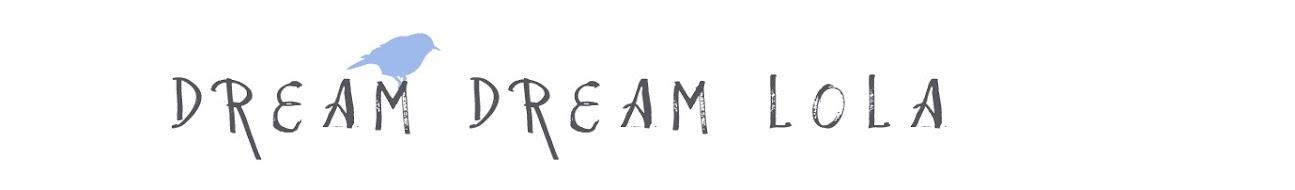 Dream dream lola