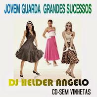 JOVEM GUARDA GRANDES SUCESSOS BY DJ HELDER ANGELO CD-SEM VINHETAS