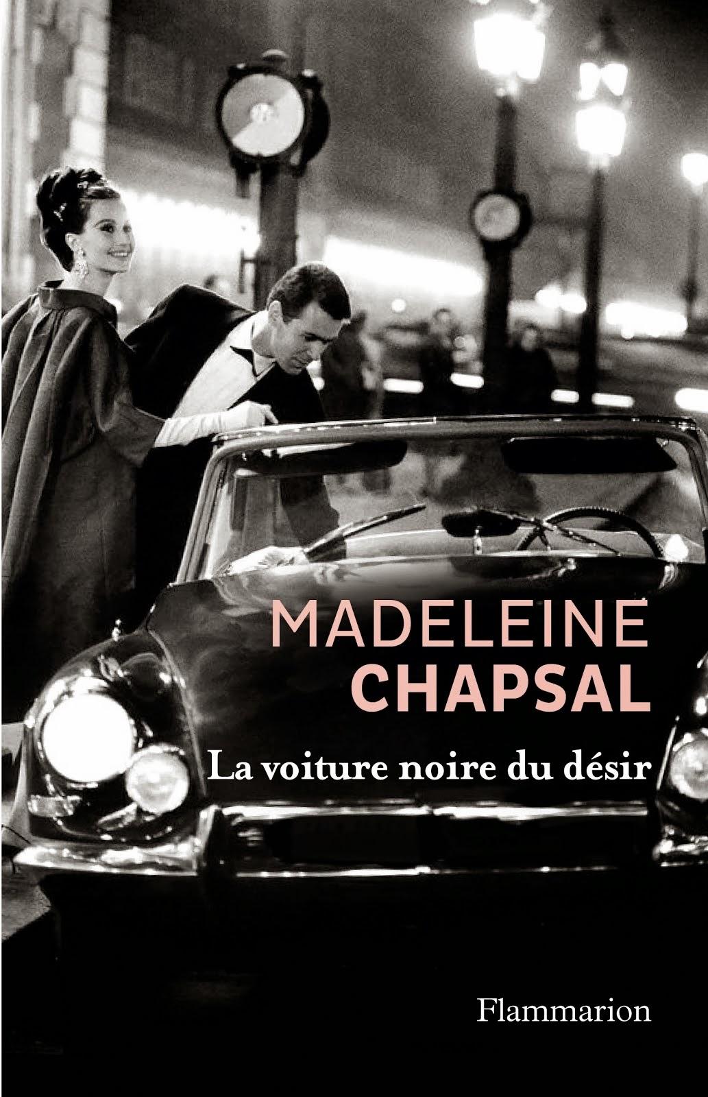 La voiture noire du désir - Madeleine Chapsal