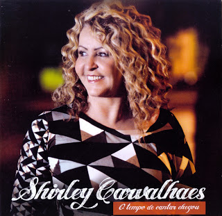 Download Cd Shirley Carvalhaes – O Tempo de Cantar Chegou (2012)