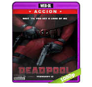 Deadpool (2016) Web-DL 1080p Audio Dual Latino/Ingles 5.1