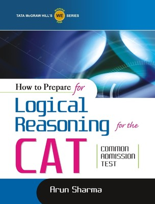How to Prepare for Logical Reasoning for the CAT 1e - Arun Sharma