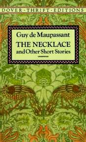 """lives affected by wealth in guy de maupassants the jewels The jewels by guy de maupassant charater analysis madame lantin """"the jewelry"""" by guy de maupassant iii the necklace by guy de maupassant wealth and."""
