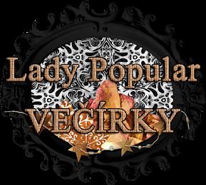 Lady Popular - VEČÍRKY