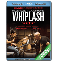 WHIPLASH: MÚSICA Y OBSESIÓN (2014) FULL 1080P HD MKV ESPAÑOL LATINO