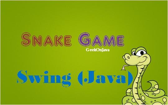How to Make Snake Game In Swing,Make Snake Game In Swing,Snake Game In Swing,Game In Swing,