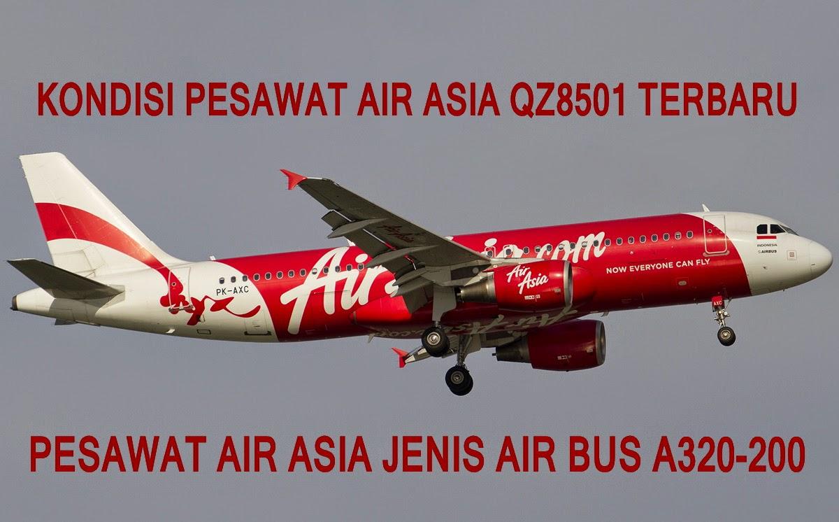 FOTO DETAIL SPESIFIKASI DAN KONDISI PESAWAT AIR ASIA QZ8501 YANG HILANG KONTAK