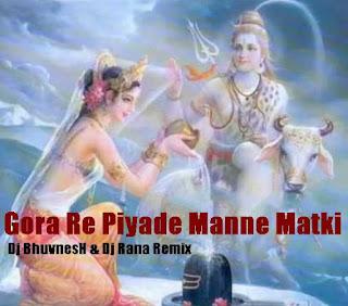 Gora+Re+Piyade+Manne+Matki+Remix-Dj+BhuvnesH+Dj+Rana