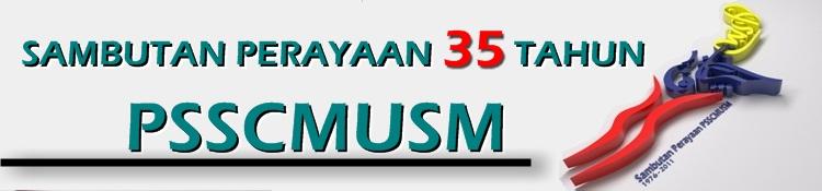 SAMBUTAN PERAYAAN 35 TAHUN PSSCMUSM