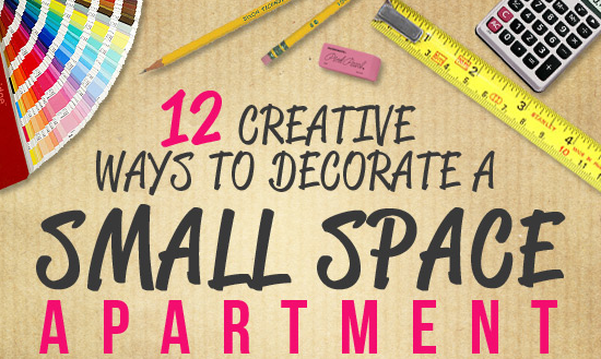 12 Creative Ways to Decorate a Small Space Apartment: infographic1