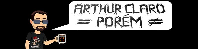 Arthur Claro = porém ≠