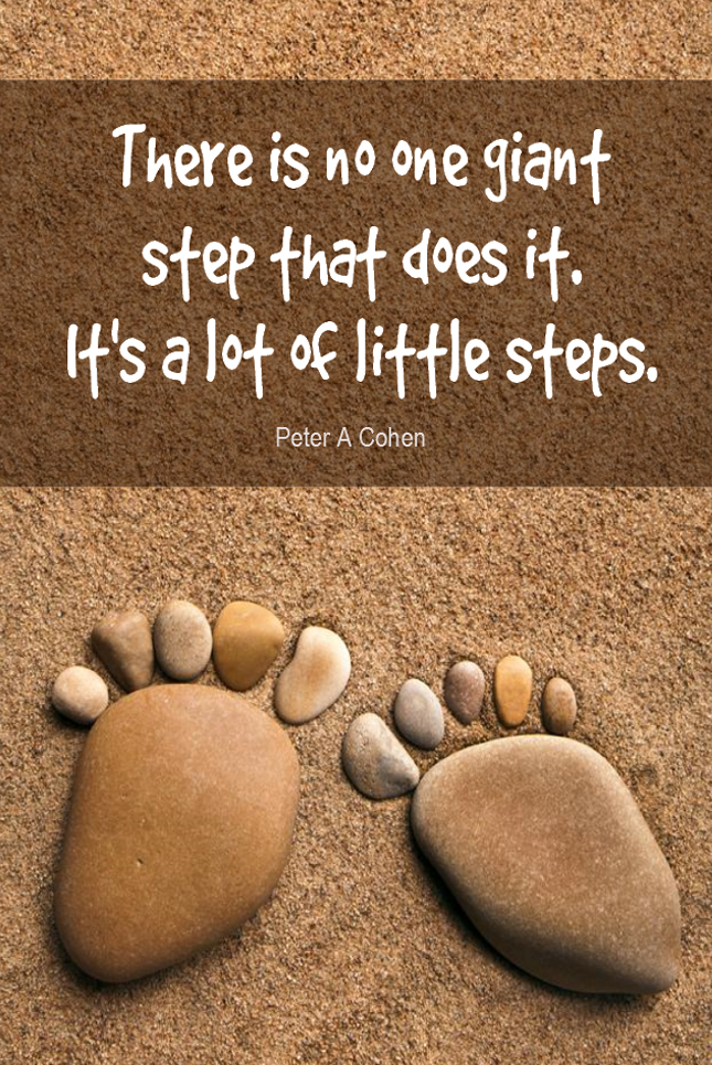 visual quote - image quotation for PROGRESS - There is no one giant step that does it. It's a lot of little steps. - Peter A Cohen