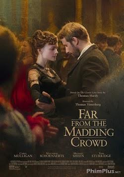 Xa Đám Đông Điên Loạn - Far From The Madding Crowd