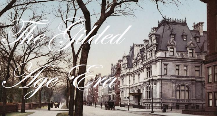 The Gilded Age Era