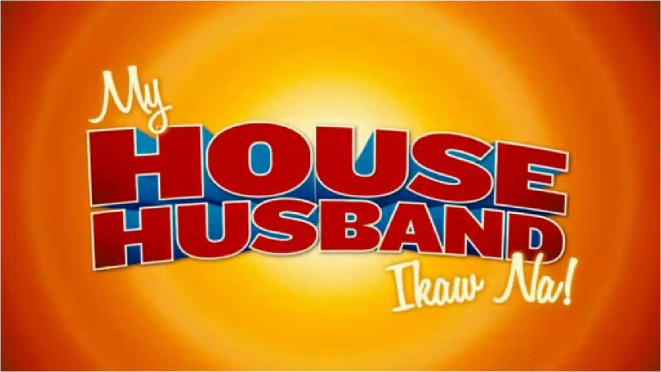 My House Husband – Ikaw Na!  –  Full Movie