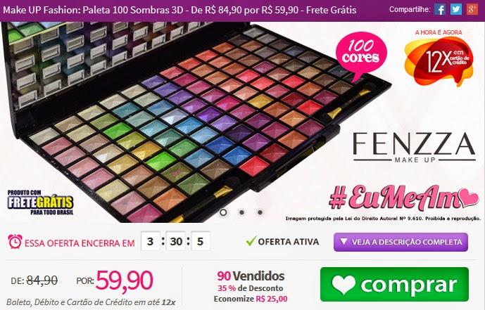 http://www.tpmdeofertas.com.br/Oferta-Make-UP-Fashion-Paleta-100-Sombras-3D---De-R-8490-por-R-5990---Frete-Gratis-802.aspx