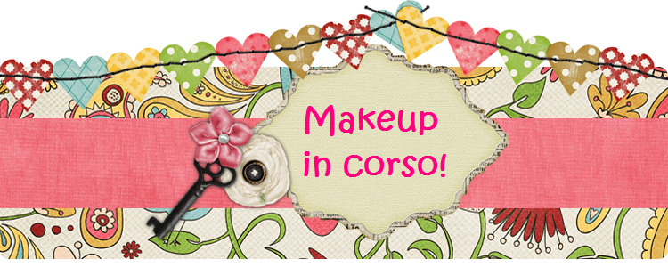 Make-Up in corso!