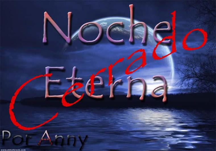 ★Noche Eterna★ (Cerrado)