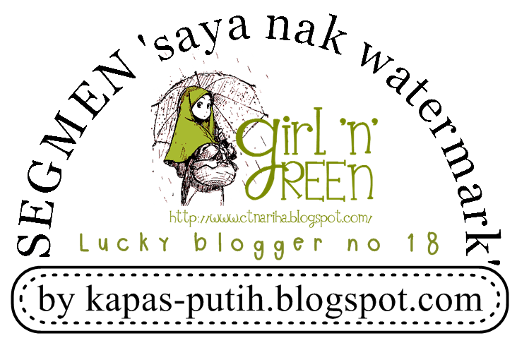 Lucky blogger no 18 - Segmen: Saya nak watermark by kapas-putih.blogspot.com