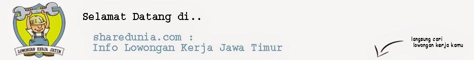 Info Lowongan Kerja : Jawa Timur