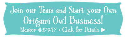 Join our Team and start your own Origami Owl Business!
