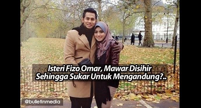 Isteri Fizo Omar Mawar Disihir Sehingga Sukar Untuk Mengandung