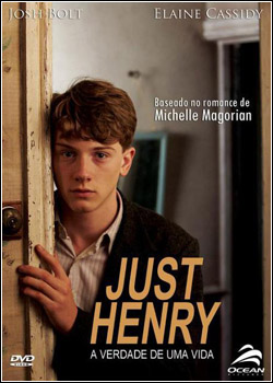 Just+Henry+A+Verdade+de+Uma+Vida+ +www.tiodosfilmes.com  Download   Just Henry A Verdade de Uma Vida