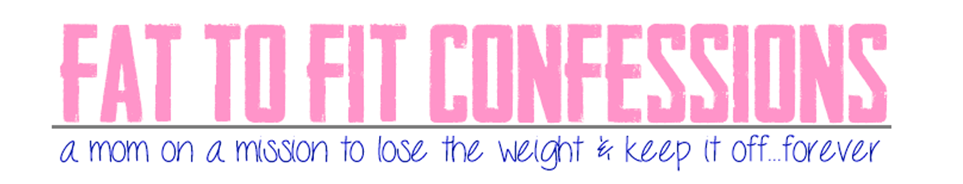 Fat to Fit: Confessions of a Mom on a Mission