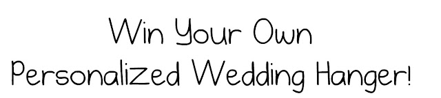 win+your+own+personalized+wedding+hanger GIVEAWAY: Personalized Wedding Hangers from WeddingHangerShop.com! {CLOSED}