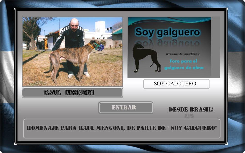 Argentina; Homenaje a Raul Mengoni! De Soy Galguero.