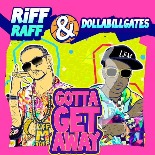 Riff Raff & DollaBillGates - Gotta Get Away - Single  Cover