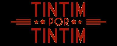 Tintim por Tintim: Há 7 anos, o único blog brasileiro dedicado à obra de Hergé